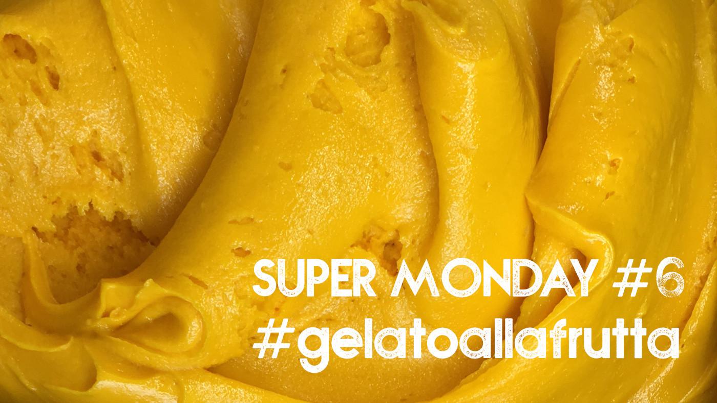 Super Monday #6 - 6 Paste Frutta per il tuo #gelatoallafrutta